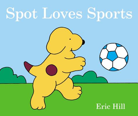 Spot Loves His Daddy By Hill, Eric