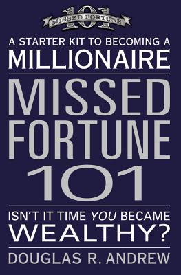 Missed Fortune 101 By Andrew, Douglas R.