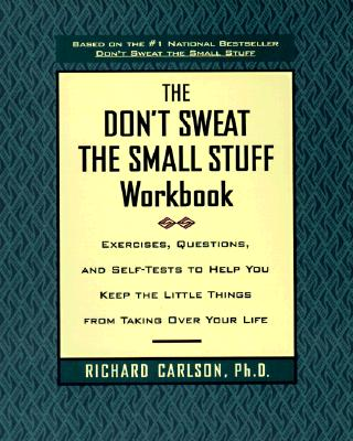 The Don't Sweat the Small Stuff Workbook By Carlson, Richard